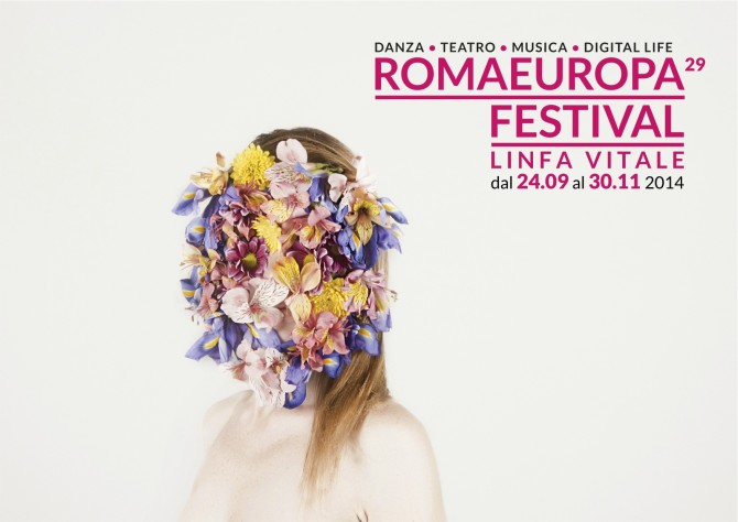 SFOGLIA, SCARICA E CONDIVIDI IL PROGRAMMA DEL ROMAEUROPA FESTIVAL 2014 – LINFA VITALE