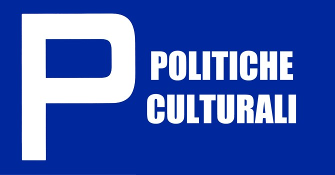 POLITICHE CULTURALI