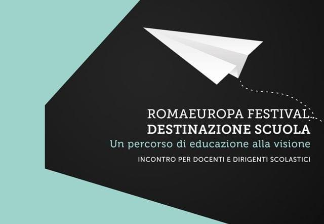 Romaeuropa Festival / Destinazione Scuola