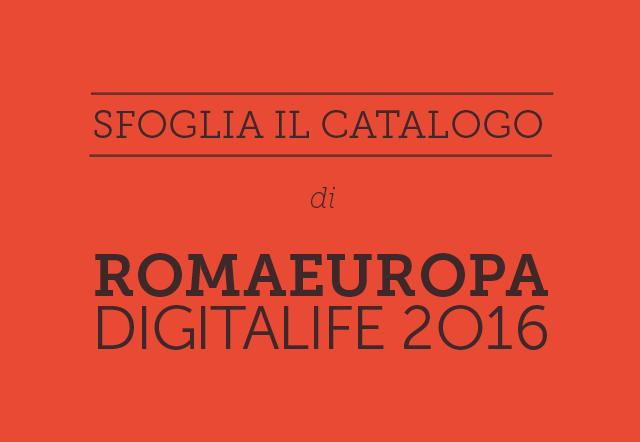 Sfoglia il catalogo online <br> della VII Edizione di Digitalife