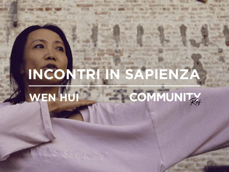 Community REf18: Incontri in Università – Wen Hui