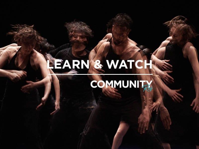 Community REf18: learn & watch